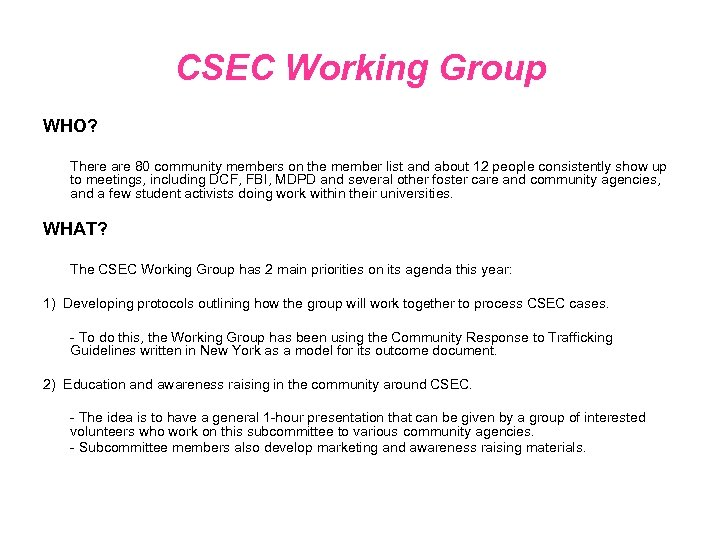 CSEC Working Group WHO? There are 80 community members on the member list and
