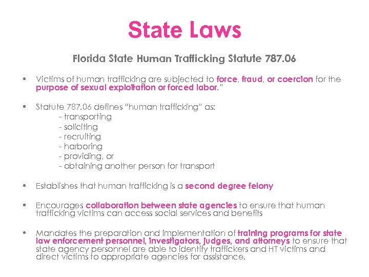 State Laws Florida State Human Trafficking Statute 787. 06 • Victims of human trafficking