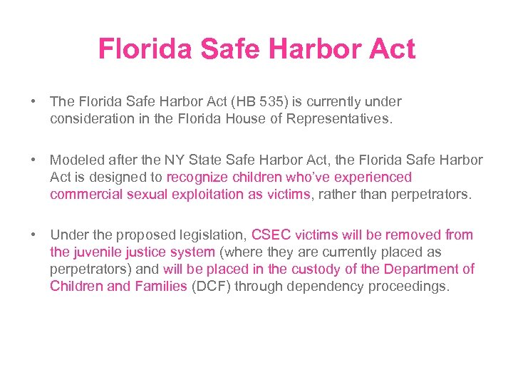Florida Safe Harbor Act • The Florida Safe Harbor Act (HB 535) is currently