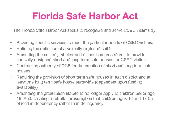 Florida Safe Harbor Act The Florida Safe Harbor Act seeks to recognize and serve