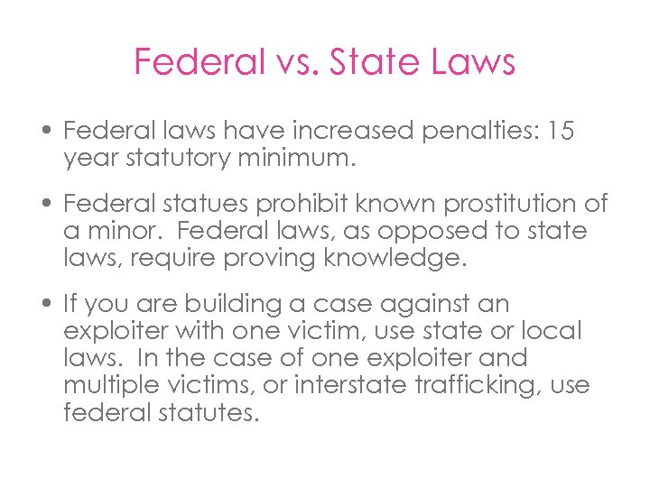 Federal vs. State Laws • Federal laws have increased penalties: 15 year statutory minimum.