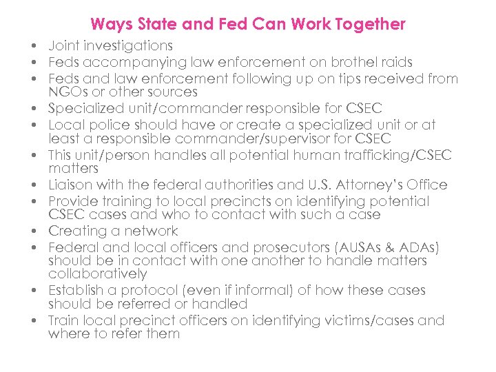 Ways State and Fed Can Work Together • Joint investigations • Feds accompanying law