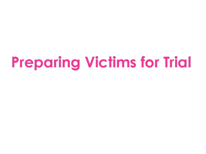 Preparing Victims for Trial