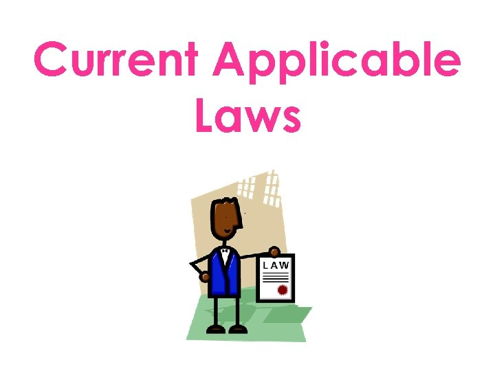 Current Applicable Laws