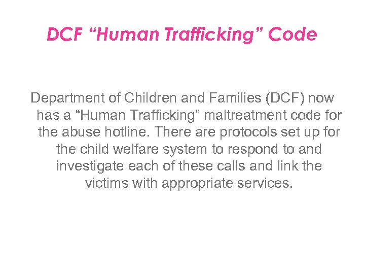 "DCF ""Human Trafficking"" Code Department of Children and Families (DCF) now has a ""Human"