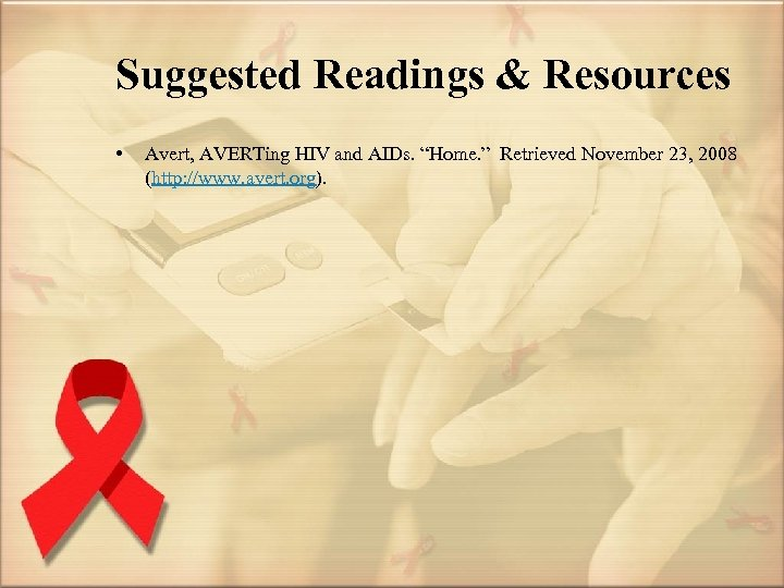 """Suggested Readings & Resources • Avert, AVERTing HIV and AIDs. """"Home. """" Retrieved November"""