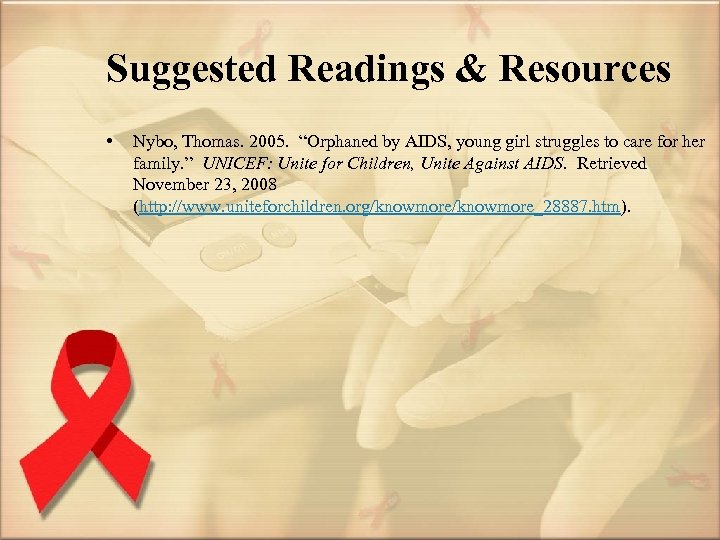 """Suggested Readings & Resources • Nybo, Thomas. 2005. """"Orphaned by AIDS, young girl struggles"""