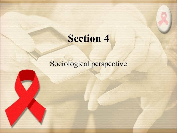 Section 4 Sociological perspective