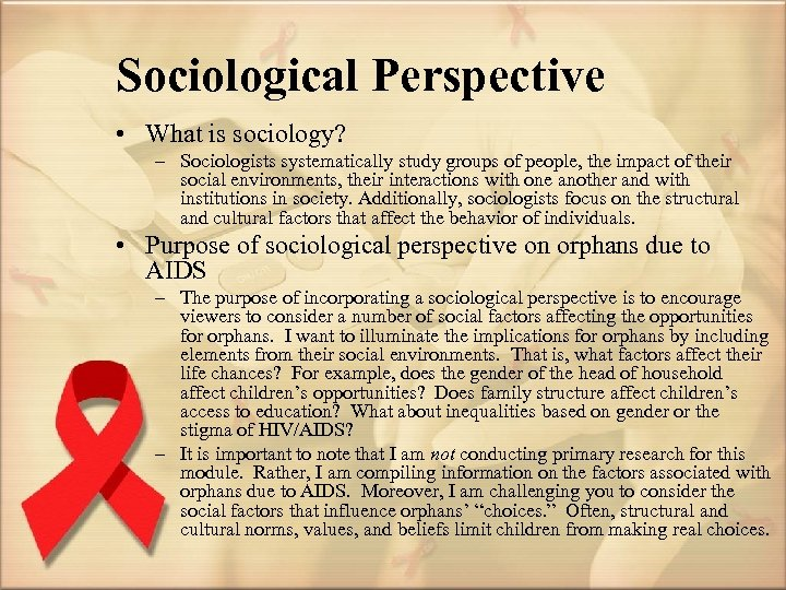 Sociological Perspective • What is sociology? – Sociologists systematically study groups of people, the