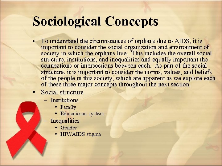 Sociological Concepts • To understand the circumstances of orphans due to AIDS, it is