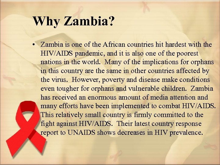 Why Zambia? • Zambia is one of the African countries hit hardest with the