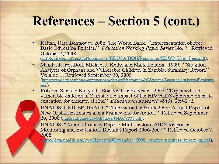 References – Section 5 (cont. ) • Kattan, Raja Bentaouet. 2006. The World Bank.