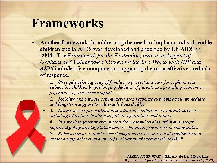 Frameworks • Another framework for addressing the needs of orphans and vulnerable children due