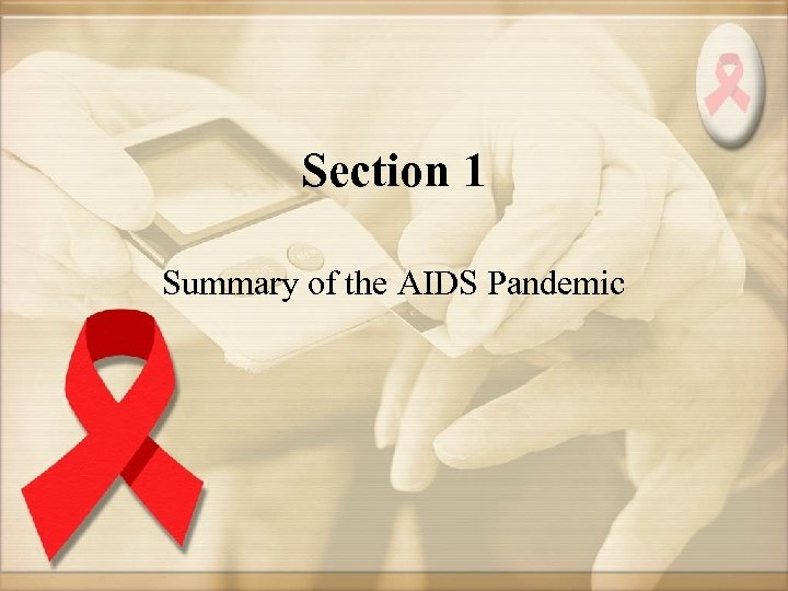 Section 1 Summary of the AIDS Pandemic