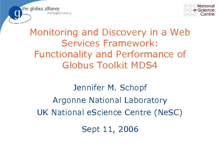 Monitoring and Discovery in a Web Services Framework: Functionality and Performance of Globus Toolkit