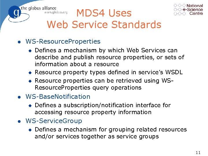 MDS 4 Uses Web Service Standards l WS Resource. Properties u u u l