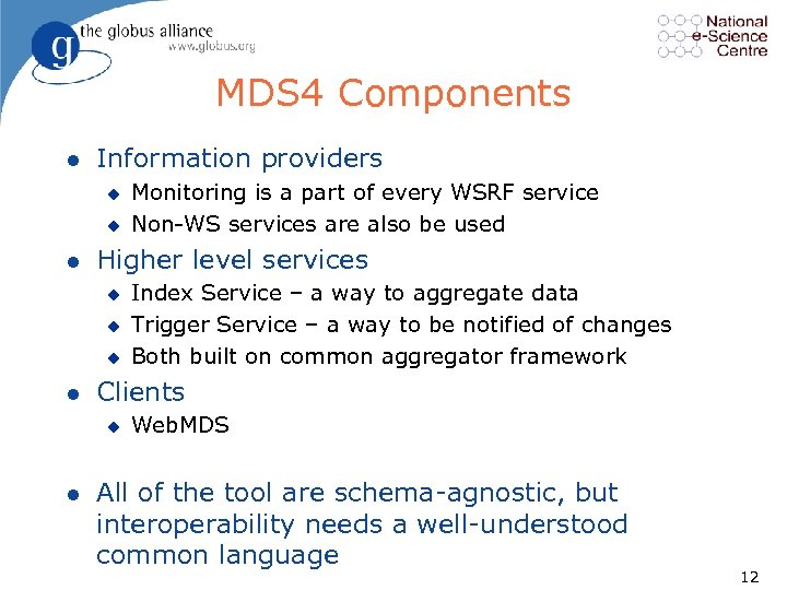 MDS 4 Components l Information providers u u l Higher level services u u
