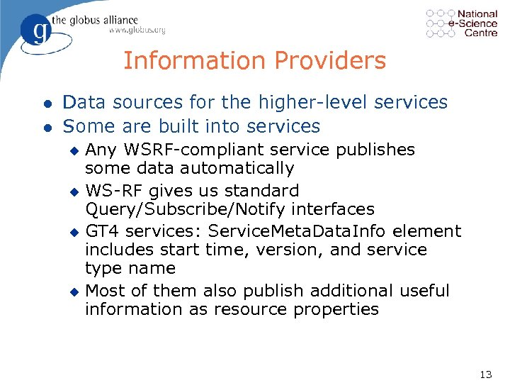 Information Providers l l Data sources for the higher level services Some are built
