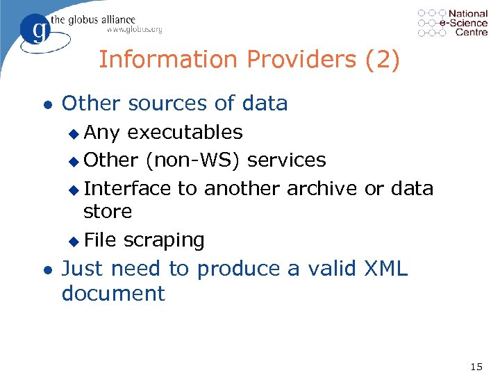 Information Providers (2) l Other sources of data u Any executables u Other (non