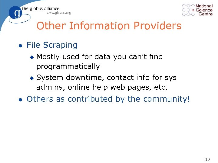 Other Information Providers l File Scraping u u l Mostly used for data you