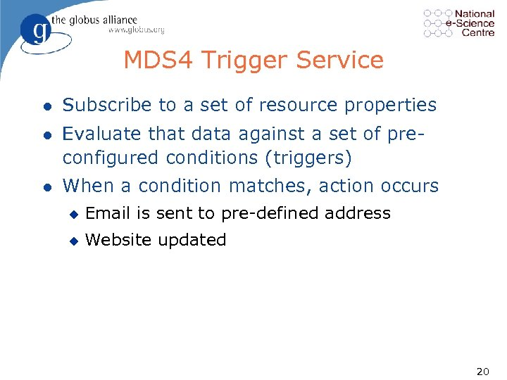 MDS 4 Trigger Service l Subscribe to a set of resource properties l Evaluate