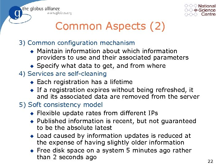 Common Aspects (2) 3) Common configuration mechanism u Maintain information about which information providers