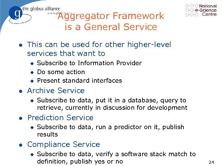 Aggregator Framework is a General Service l This can be used for other higher