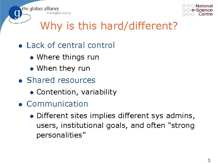 Why is this hard/different? l Lack of central control u u l Where things