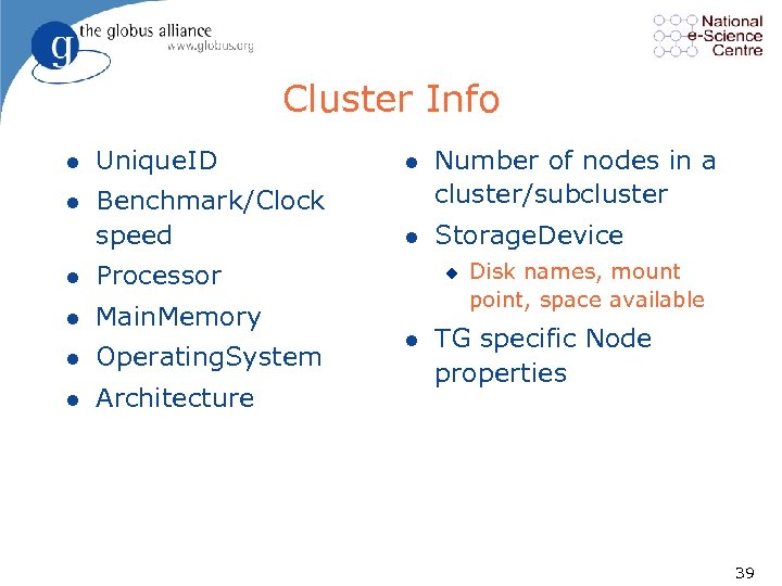 Cluster Info l Unique. ID l l Benchmark/Clock speed Number of nodes in a