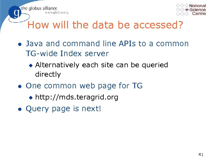 How will the data be accessed? l Java and command line APIs to a
