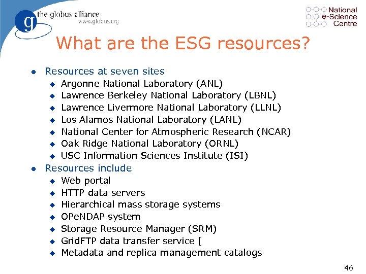 What are the ESG resources? l Resources at seven sites u u u u