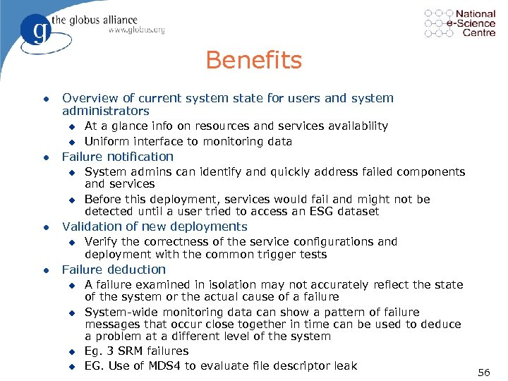 Benefits l Overview of current system state for users and system administrators u u