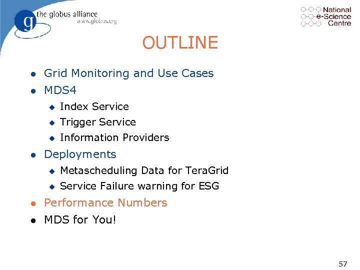 OUTLINE l Grid Monitoring and Use Cases l MDS 4 u u Trigger Service