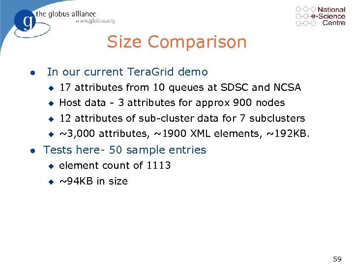 Size Comparison l In our current Tera. Grid demo u u Host data 3