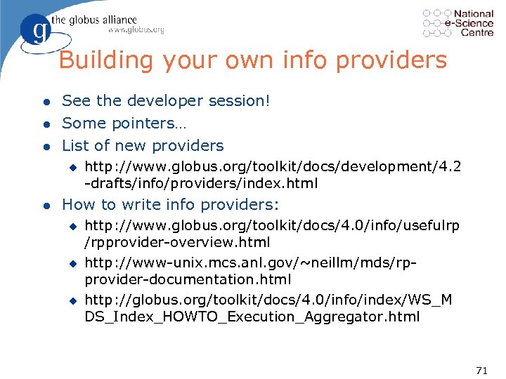 Building your own info providers l l l See the developer session! Some pointers…
