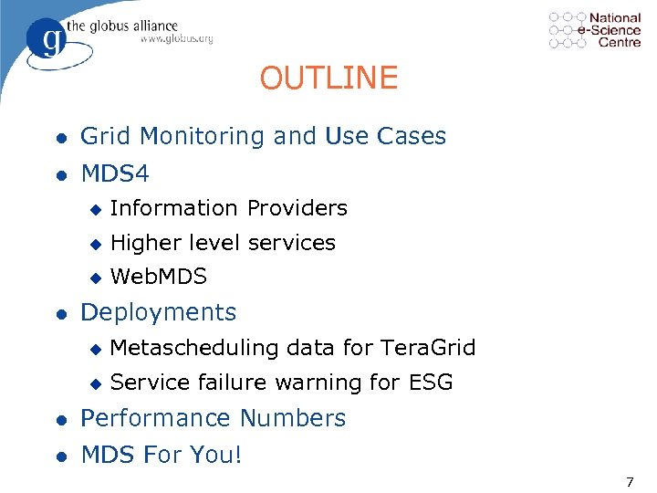 OUTLINE l Grid Monitoring and Use Cases l MDS 4 u u Higher level