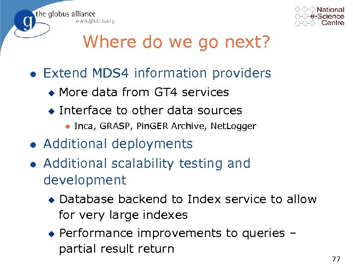 Where do we go next? l Extend MDS 4 information providers u More data