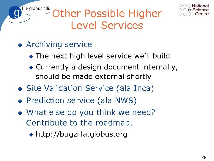 Other Possible Higher Level Services l Archiving service u u The next high level