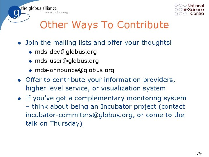 Other Ways To Contribute l Join the mailing lists and offer your thoughts! u