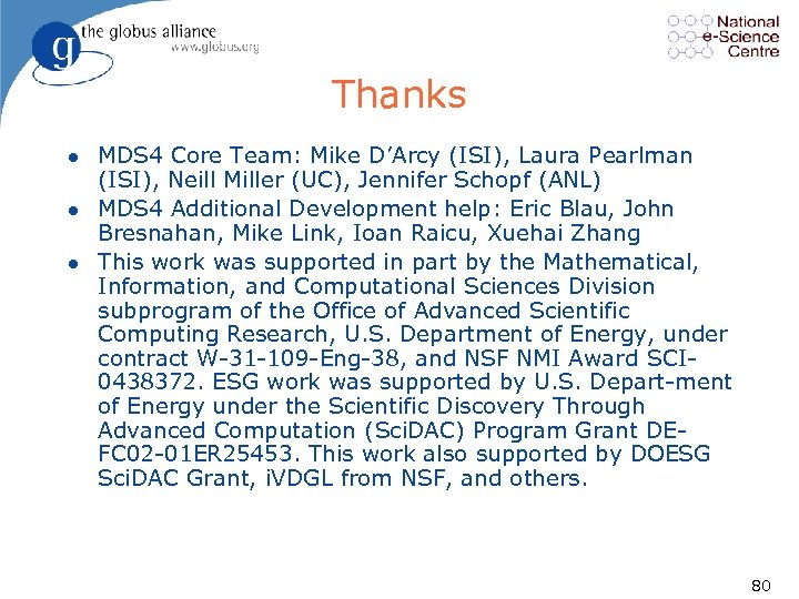 Thanks l l l MDS 4 Core Team: Mike D'Arcy (ISI), Laura Pearlman (ISI),