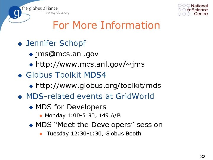 For More Information l Jennifer Schopf jms@mcs. anl. gov u http: //www. mcs. anl.