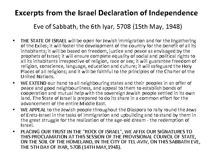 Excerpts from the Israel Declaration of Independence Eve of Sabbath, the 6 th Iyar,