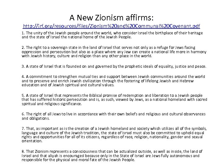 A New Zionism affirms: http: //jrf. org/resources/files/Zionism%20 and%20 Communal%20 Covenant. pdf 1. The unity