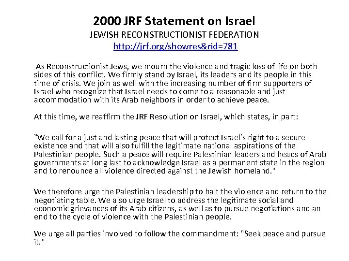 2000 JRF Statement on Israel JEWISH RECONSTRUCTIONIST FEDERATION http: //jrf. org/showres&rid=781 As Reconstructionist Jews,
