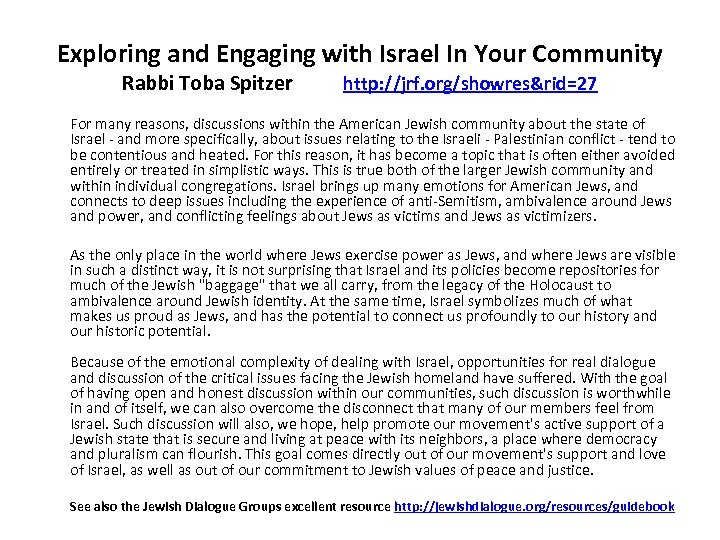 Exploring and Engaging with Israel In Your Community Rabbi Toba Spitzer http: //jrf. org/showres&rid=27