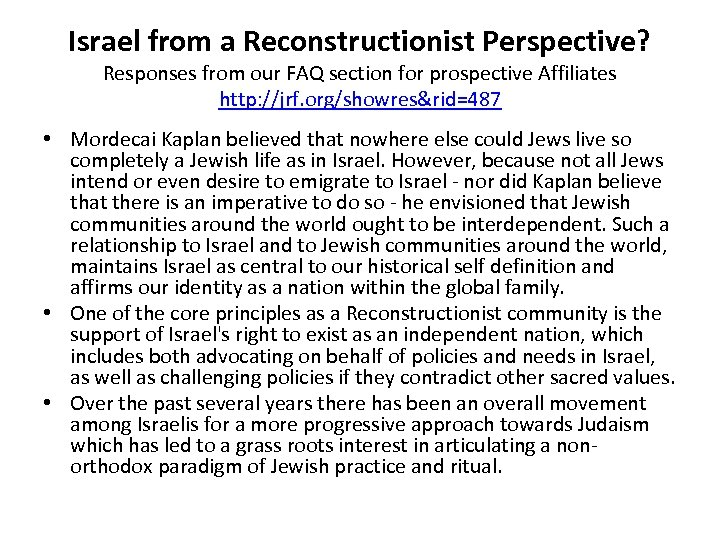 Israel from a Reconstructionist Perspective? Responses from our FAQ section for prospective Affiliates http: