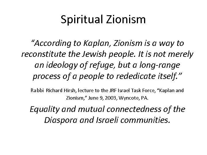 """Spiritual Zionism """"According to Kaplan, Zionism is a way to reconstitute the Jewish people."""