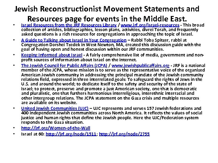 Jewish Reconstructionist Movement Statements and Resources page for events in the Middle East. •