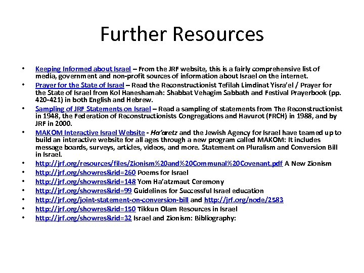 Further Resources • • • Keeping Informed about Israel – From the JRF website,