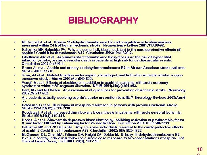 BIBLIOGRAPHY • • • • Mc. Connell J, et al. Urinary 11 -dehydrothromboxane B
